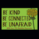 Be Kind, Be Connected, Be Unafraid Stickers