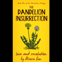 The Dandelion Insurrection - Hardcover