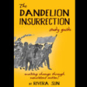 The Dandelion Insurrection Study Guide