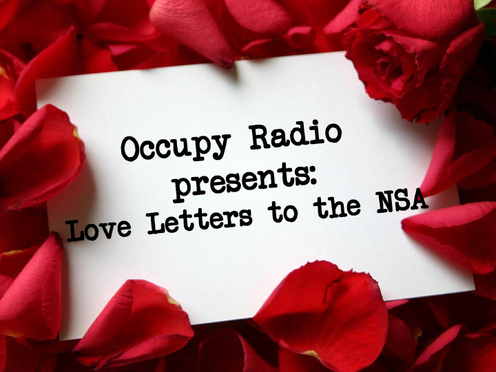 Occupy Radio S Love Letters To The Nsa Rivera Sun