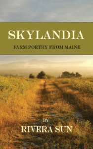 Rivera Sun's latest literary work, evoking her years as a farm girl in Maine.