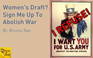 Women's Draft? Sign Me Up To Abolish War