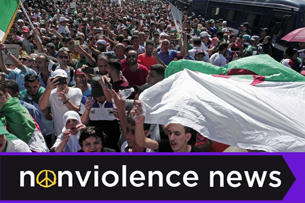 Nonviolence News: Algerians Push Forward For Change